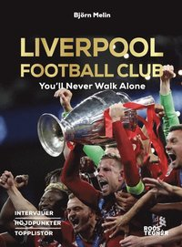 Liverpool Football Club : You'll Never Walk Alone (inbunden)