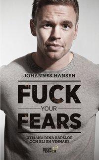 Fuck your fears : utmana dina rädslor och bli en vinnare (pocket)