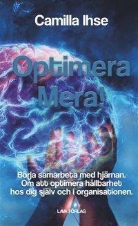 Skopia.it Optimera mera! : börja samarbeta med hjärnan - om att optimera hållbarhet hos dig själv och i organisationen Image