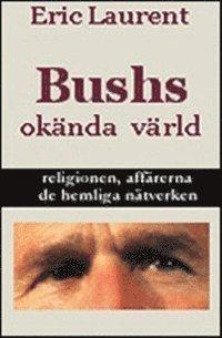 Rsfoodservice.se Bushs okända värld, religionen, affärerna, de hemliga nätverken Image