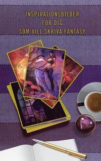 Inspirationsbilder för författare som vill skriva fantasy (e-bok)