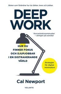 Skopia.it Deep Work : hur du finner fokus och djupjobbar i en distraherande värld - strategier för kontroll, mindre stress och digital minimalism Image
