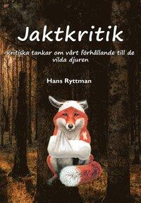 Radiodeltauno.it Jaktkritik : kritiska essäer om vårt förhållande till de vilda djuren Image