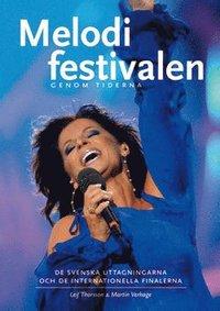Melodifestivalen Genom Tiderna De Svenska Uttagningarna Och Internationella Finalerna Inbunden