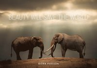 Beauty will save the world (inbunden)