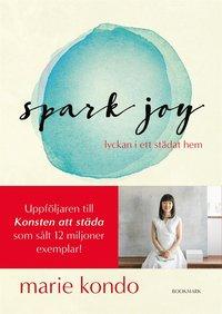 Spark Joy - lyckan i ett städat hem (e-bok)