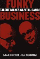 Funky business : talent makes capital dance (inbunden)