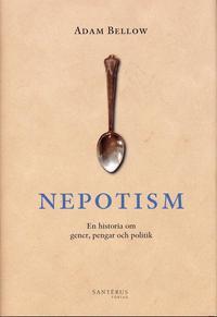 Skopia.it Nepotism : En historia om gener, pengar och politik Image