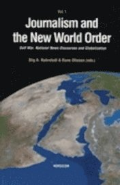 Journalism and the new world order. Gulf War, national news discourses and globalization (kartonnage)