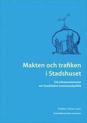Skopia.it Makten och trafiken i Stadshuset : två vittnesseminarier om Stockholms kommunalpolitik Image
