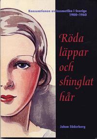 Tortedellemiebrame.it Röda läppar och shinglat hår - Konsumtionen av kosmetika i Sverige 1900-1960 Image