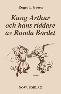 Skopia.it Kung Arthur och hans riddare av Runda bordet : återberättad från gamla riddarromaner Image