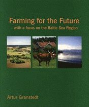 Farming for the Future : with a focus on the Baltic Sea Region (häftad)