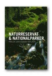 NATURRESERVAT & NATIONALPARKER - pärlor i den svenska naturen