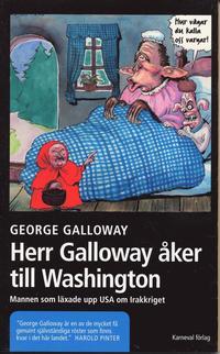Rsfoodservice.se Herr Galloway åker till Washington : mannen som läxade upp USA om Irakkriget Image
