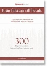 9f711cd4 Från faktura till betalt : uppslagsbok och handbok om alla åtgärder, regler  och begrepp :