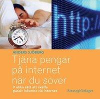 Radiodeltauno.it Tjäna pengar på internet när du sover : nio olika sätt att skaffa passiv inkomst via internet Image
