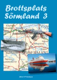Skopia.it Brottsplats Sörmland. 3, En odyssé i brott från Sörmland Image