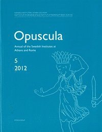 Opuscula 5 ; 2012 Annual of the Swedish Institutes at Athens and Rome (häftad)
