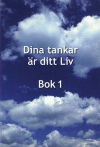 Skopia.it Dina tankar är ditt Liv : bok 1 Image