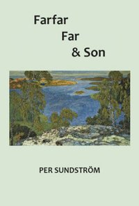 Rsfoodservice.se Farfar, far och son : genealogiska fantasier Image