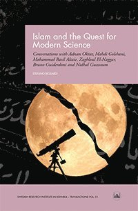 Islam and the Quest for Modern Science : Conversations with Adnan Oktar, Mehdi Golshani, Mohammed Basil Altaie, Zaghloul El-Naggar, Bruno Guiderdoni and Nidhal Guessoum (häftad)