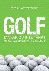 Radiodeltauno.it Golf : tankar du inte tänkt - en bok om att utveckla sin golf Image