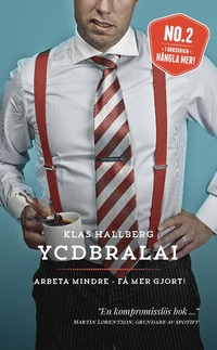 YCDBRALAI - Arbeta mindre - få mer gjort (You Can't Do Business Running Around Like An Idiot) (pocket)