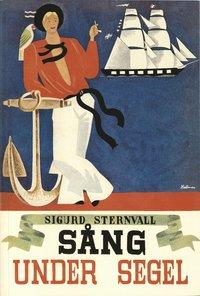 Rsfoodservice.se Sång under segel : sjömansvisor, ballader, berättande rimkväden, gångspelslåtar och halartrallar, shanties och ditties Image