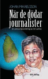 Skopia.it När de dödar journalister : En personlig skildring av Sri Lanka Image