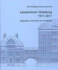 Tortedellemiebrame.it Landsarkivet i Göteborg 1911 - 2011 : byggnader människor och handlingar Image