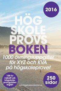 Högskoleprovsboken : 1000 övningsuppgifter till XYZ och KVA på högskoleprovet
