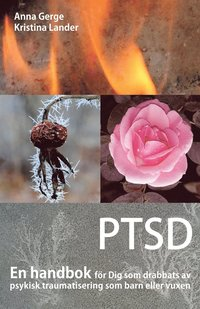 Tortedellemiebrame.it PTSD : En handbok för Dig som drabbats av psykisk traumatisering som barn eller vuxen Image