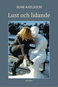 Lust och lidande : noveller