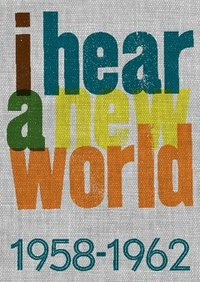 I hear a new world : 1958-1962 (häftad)
