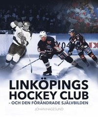 Skopia.it Linköpings Hockey Club -- och den förändrade självbilden Image