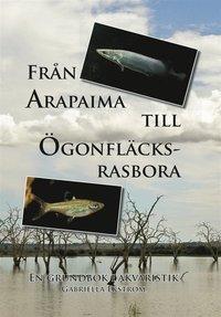 Skopia.it Från Arapaima till Ögonfläcksrasbora: en grundbok i akvaristik Image