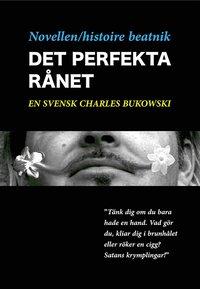 Radiodeltauno.it Novellen - histoire beatnik - Det perfekta rånet - en svensk Charles Bukowski Image