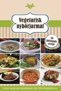 Skopia.it Vegetarisk Nybörjarmat - 10 snabba rätter, 10 lättlagade recept och 10 matiga soppor Image