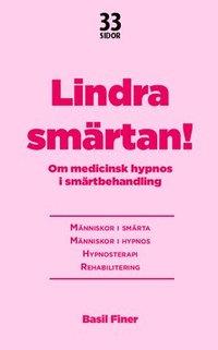 Tortedellemiebrame.it Lindra smärtan : om medicinsk hypnos i smärtbehandling Image