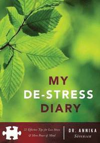 My de-Stress Diary: 52 Effective Tips for Less Stress & More Peace of Mind (häftad)