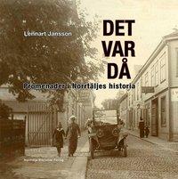 Radiodeltauno.it Det var då : promenader i Norrtäljes historia Image