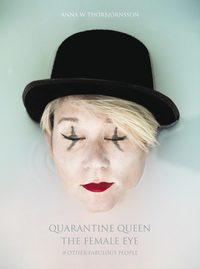 Quarantine Queen, The Female Eye & other fabulous people (inbunden)
