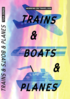 Working on Travel aka Trains and Boats and Planes