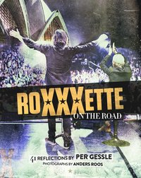 Roxette - Roxxxette on the road (inbunden)
