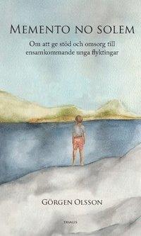 Tortedellemiebrame.it Memento no solem : om att ge stöd och omsorg till ensamkommande unga flyktingar Image