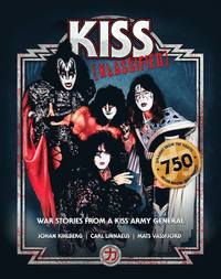 Kiss klassified : war stories from a kiss army general (inbunden)