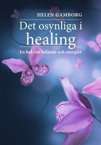 Radiodeltauno.it Det osynliga i healing : en bok om helande och energier Image