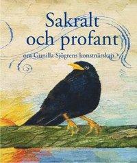 Rsfoodservice.se Sakralt och profant : om Gunilla Sjögrens konstnärskap Image