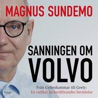 Skopia.it Sanningen om Volvo : Från Gyllenhammar till Geely: En radikal fackordförandes berättelse Image